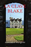 LA CLAVE BLAKE (Spanish Edition)