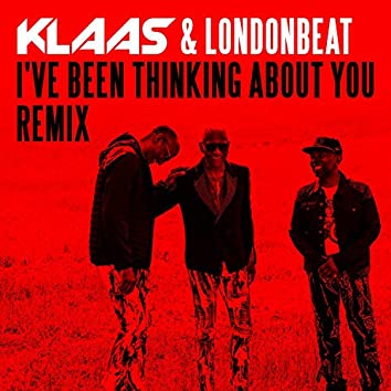 I've Been Thinking About You (Klaas Remix)