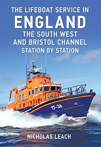 The Lifeboat Service in England: The South West and Bristol Channel: Station by Station (English Edition)