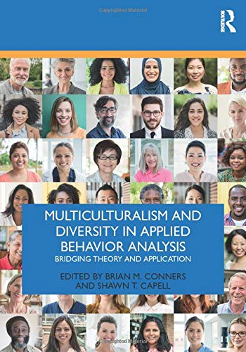 Compare Textbook Prices for Multiculturalism and Diversity in Applied Behavior Analysis 1 Edition ISBN 9780367208783 by Conners, Brian M.