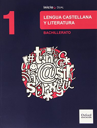 Inicia Dual Lengua Castellana Y Literatura 1º Bachillerato. Libro Del Alumno   9788467385519
