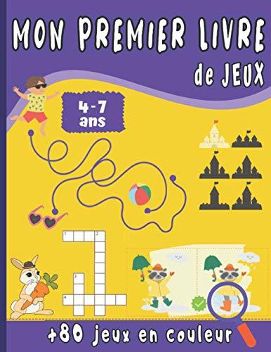 Mon Premier Livre de Jeux: Pour enfant de 4 à 7 ans - Plus de 80 jeux en couleur - Point à relier - cherche et trouve - jeux des différences - ... et bien plus. Cadeau idéal pour les enfants