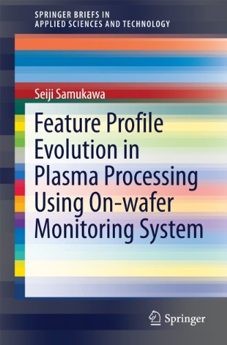 Feature Profile Evolution in Plasma Processing Using On-wafer Monitoring System (SpringerBriefs in Applied Sciences and Technology) (English Edition)