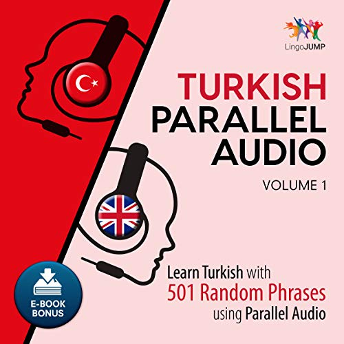 Turkish Parallel Audio - Learn Turkish with 501 Random Phrases using Parallel Audio - Volume 1 audiobook cover art