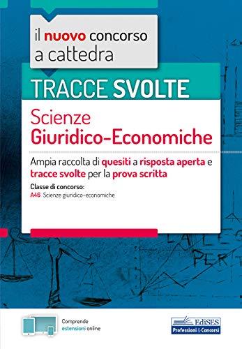 Tracce svolte Scienze Giuridico-economiche: Ampia raccolta di quesiti a risposta aperta e tracce svolte per la prova scritta