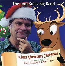 Jazz Musician's Christmas: The Tom Kubis Big Band