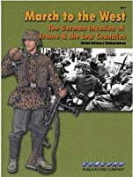 6517 March to the West: The German Invasion of France & the Low Countries