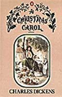 A Christmas Carol: In Prose, Being a Ghost Story of Christmas