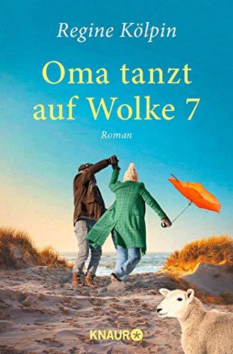 Oma tanzt auf Wolke 7: Roman (Omas für jede Lebenslage)