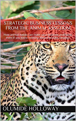 Strategic Business Lessons from the Animal Kingdom (English Edition)