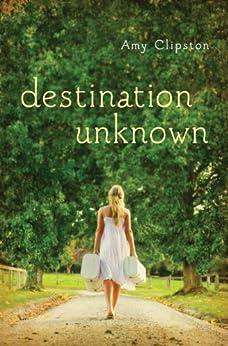 Destination Unknown by [Amy Clipston]