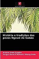 História e tradições dos povos Ngowé do Gabão