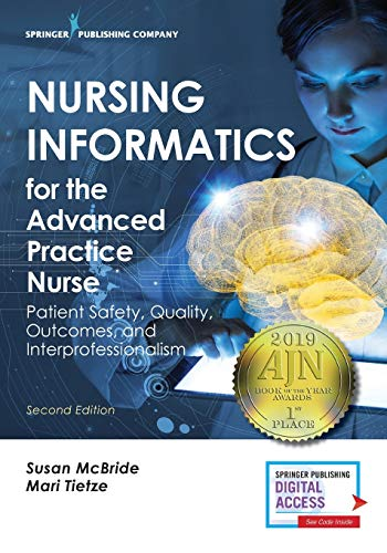 Nursing Informatics for the Advanced Practice Nurse: Patient Safety, Quality, Outcomes, and Interpro