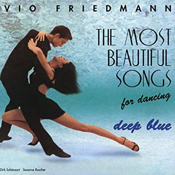 The Most Beautiful Songs For Dancing - Deep Blue