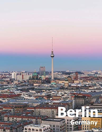 Berlin Germany: Coffee Table Photography Travel Picture Book Album Of A Deutschland Country And German City In Western Europe Large Size Photos Cover