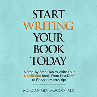 Start Writing Your Book Today     A Step-by-Step Plan to Write Your Nonfiction Book, from First Draft to Finished Manuscript              By:                                                                                                                                 Morgan Gist MacDonald                               Narrated by:                                                                                                                                 Jodi Stapler                      Length: 2 hrs and 8 mins     5 ratings     Overall 5.0