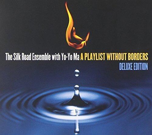 A Playlist Without Borders (Deluxe Edition CD/DVD) by The Silk Road Ensemble with Yo-Yo Ma, Yo-Yo Ma