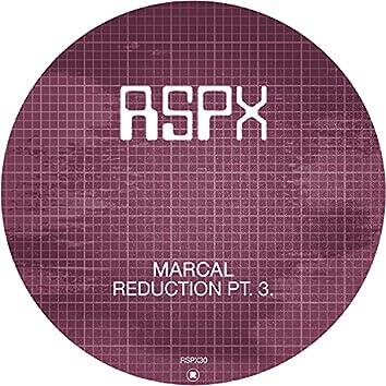 Reduction Pt. 3