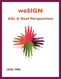 weSIGN: ASL & Deaf Perspectives (Level Two) which includes e-book access to short video clips of key vocabulary and examples of target grammar skills