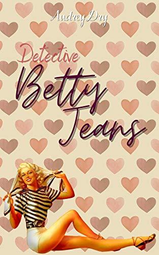 Detective Betty Jeans de Audrey Dry