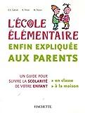 L'École élémentaire enfin expliquée aux parents