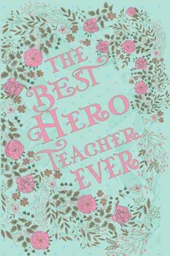El mejor profesor de héroe: regalo personalizado para educadores (diario forrado – tarjeta alternativa)
