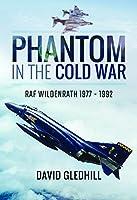 Phantom in the Cold War: RAF Wildenrath 1977-1992