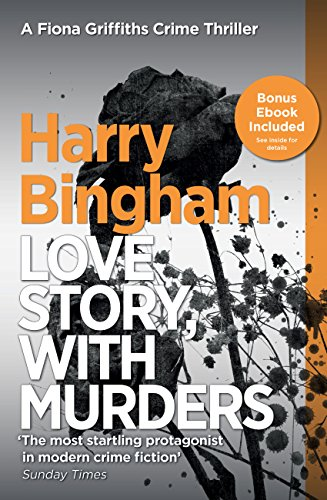 Love Story, With Murders: Fiona Griffiths Crime Thriller Series Book 2 by [Harry Bingham]