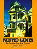 Painted Ladies: San Francisco's Resplendent Victorians
