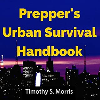Prepper's Urban Survival Handbook     How to Prepare for and Survive an Urban Disaster and What to Do When the Grid Goes Down              By:                                                                                                                                 Timothy S. Morris                               Narrated by:                                                                                                                                 Jonathan R. Clauson                      Length: 1 hr and 37 mins     2 ratings     Overall 4.5