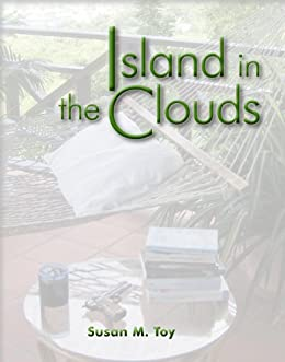 Island in the Clouds (Bequia Perspectives Book 1) by [Susan M. Toy]