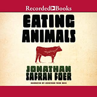 Eating Animals                   By:                                                                                                                                 Jonathan Safran Foer                               Narrated by:                                                                                                                                 Jonathan Todd Ross                      Length: 10 hrs and 14 mins     973 ratings     Overall 4.3