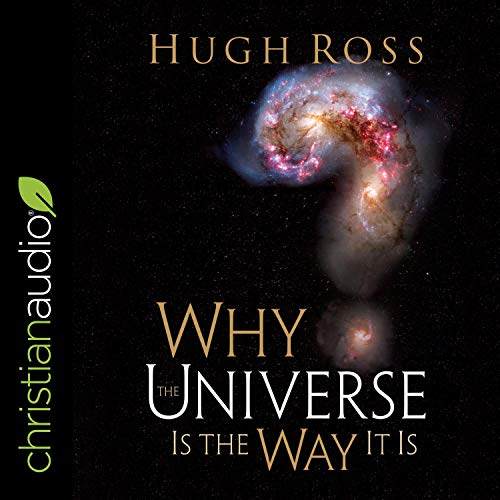 Why the Universe Is the Way It Is Audiobook By Hugh Ross cover art