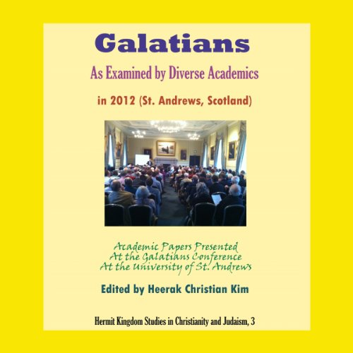 Galatians as Examined by Diverse Academics in 2012 (St. Andrews, Scotland) audiobook cover art