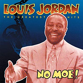 No Moe! Louis Jordan's Greatest Hits