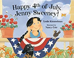 Happy 4th of July, Jenny Sweeney! by Leslie Kimmelman