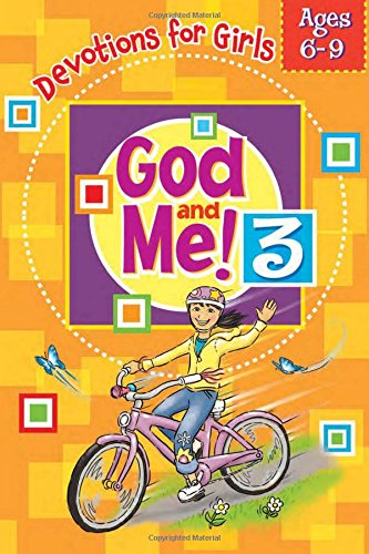 God and Me! Girl's Devotional Vol. 3--Ages 6-9