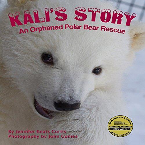 Kali's Story: An Orphaned Polar Bear Rescue audiobook cover art