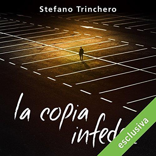 La copia infedele | Stefano Trinchero