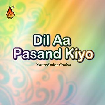 Dil Aa Pasand Kiyo