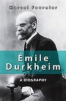 emile Durkheim: A Biography by Marcel Fournier(2012-11-12)