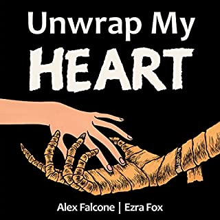Unwrap My Heart     Or, It's Time for Mummies              By:                                                                                                                                 Alex Falcone,                                                                                        Ezra Fox                               Narrated by:                                                                                                                                 Sarah Hatheway                      Length: 4 hrs     21 ratings     Overall 4.9