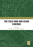 The Cold War and Asian Cinemas
