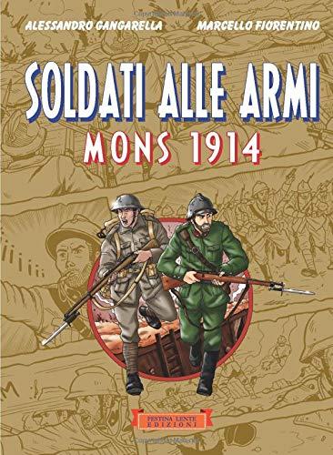 Soldati alle armi. Mons 1914