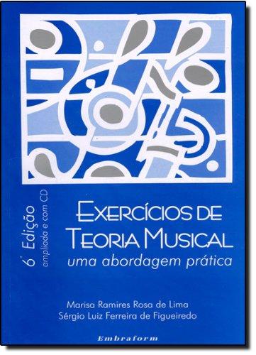 Exercícios de Teoria Musical. Uma Abordagem Prática(+ CD Rom)