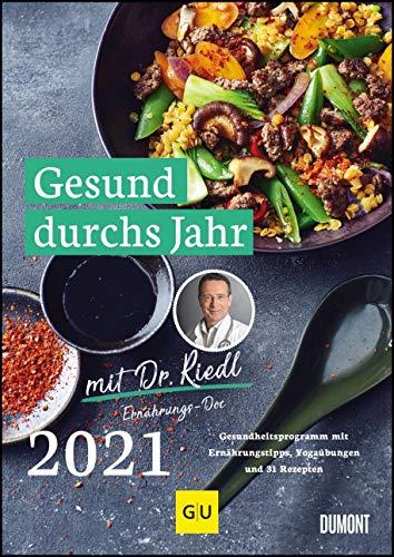Gesund durchs Jahr mit Dr. Riedl Wochenkalender 2021 – Gesundheitsprogramm mit Ernährungswissen, Bewegungstipps und Rezepten – DIN A4 – Spiralbindung