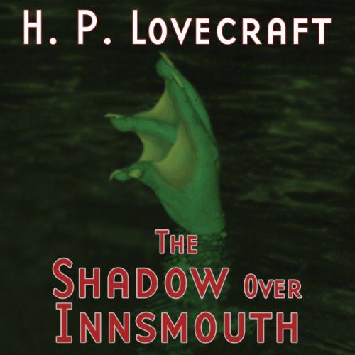 The Shadow over Innsmouth (Dramatized) audiobook cover art