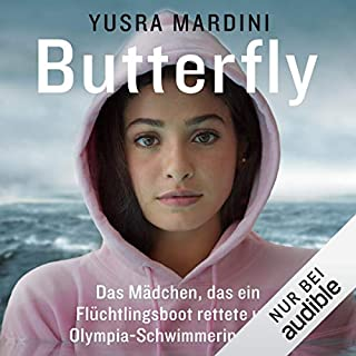 Butterfly     Das Mädchen, das ein Flüchtlingsboot rettete und Olympia-Schwimmerin wurde              Autor:                                                                                                                                 Yusra Mardini                               Sprecher:                                                                                                                                 Yara Blümel                      Spieldauer: 11 Std. und 29 Min.     116 Bewertungen     Gesamt 4,7