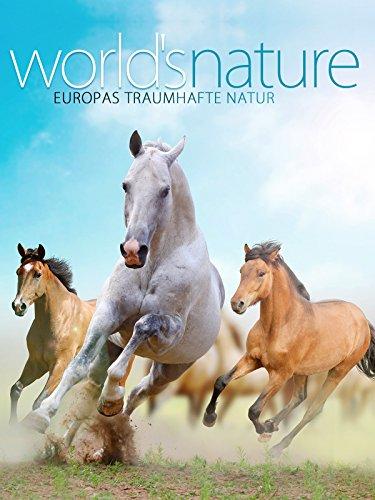 Worlds Nature - Europas traumhafte Natur