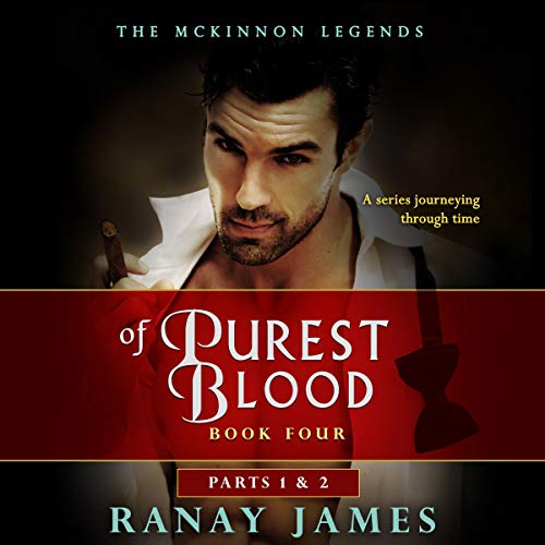Of Purest Blood, Parts 1 & 2      The McKinnon Legends, Book 4              By:                                                                                                                                 Ranay James                               Narrated by:                                                                                                                                 Cait Frizzell                      Length: 13 hrs and 7 mins     8 ratings     Overall 4.9